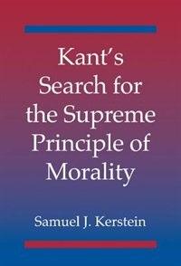 Kants Search for the Supreme Principle of Morality