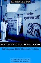 Why Ethnic Parties Succeed: Patronage and Ethnic Head Counts in India