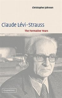 Claude Lévi-Strauss: The Formative Years