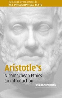 Aristotles Nicomachean Ethics: An Introduction