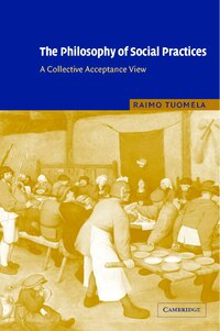The Philosophy of Social Practices: A Collective Acceptance View