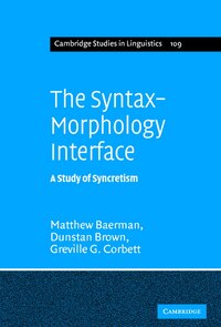 The Syntax-Morphology Interface: A Study of Syncretism