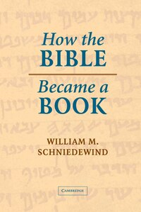 How the Bible Became a Book: The Textualization of Ancient Israel
