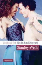 Looking for Sex in Shakespeare