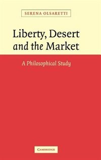 Liberty, Desert and the Market: A Philosophical Study