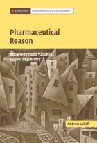 Pharmaceutical Reason: Knowledge and Value in Global Psychiatry
