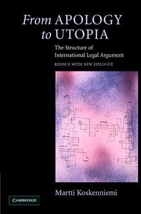 From Apology To Utopia: The Structure Of International Legal Argument
