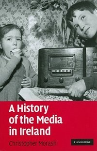 A History of the Media in Ireland