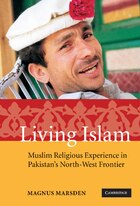 Living Islam: Muslim Religious Experience in Pakistans North-West Frontier