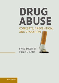 Drug Abuse: Concepts, Prevention, and Cessation