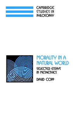 Book Morality In A Natural World: Selected Essays In Metaethics by David Copp
