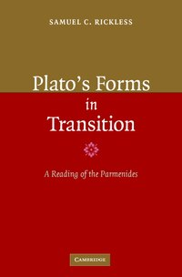 Platos Forms in Transition: A Reading of the Parmenides