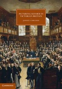 Picturing Reform in Victorian Britain