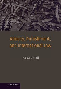 Atrocity, Punishment, And International Law