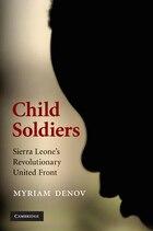 Child Soldiers: Sierra Leones Revolutionary United Front