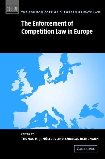 The Enforcement of Competition Law in Europe by Thomas M. J. Möllers