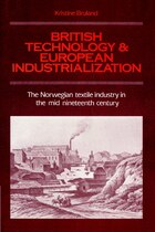 British Technology and European Industrialization: The Norwegian Textile Industry in the Mid…