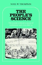 The Peoples Science: The Popular Political Economy of Exploitation and Crisis 1816-34