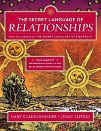 The Secret Language Of Relationships: Your Complete Personology Guide To Any Relationship With…