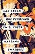 Las Cosas Que Perdimos En El Fuego: Things We Lost In The Fire - Spanish-language Edition by Enriquez, Mariana