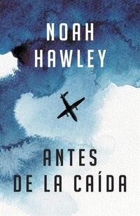 Antes De La Caída: (before The Fall - Spanish-language Ed.)
