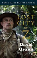 Book The Lost City Of Z (movie Tie-in): A Tale Of Deadly Obsession In The Amazon by David Grann