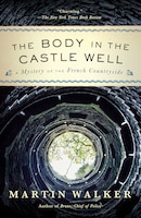 The Body In The Castle Well: A Mystery Of The French Countryside
