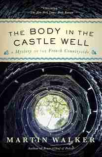 The Body In The Castle Well: A Mystery Of The French Countryside by Martin Walker