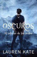 Oscuros: El Retorno De Los Caídos: Spanish-language Ed Of: Unforgiven: A Fallen Novel