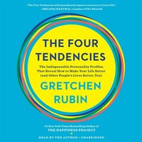 The Four Tendencies: The Indispensable Personality Profiles That Reveal How To Make Your Life…