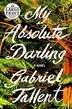 My Absolute Darling: A Novel by Gabriel Tallent