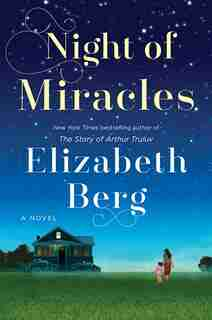 Night Of Miracles: A Novel by Elizabeth Berg