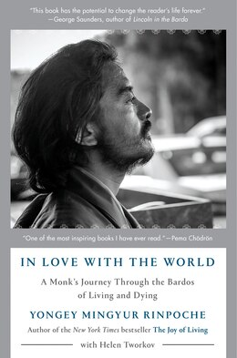 Book In Love With The World: A Monk's Journey Through The Bardos Of Living And Dying by Yongey Mingyur Rinpoche