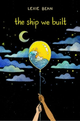 Book The Ship We Built by Lexie Bean