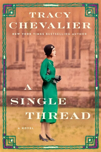 A Single Thread: A Novel by TRACY CHEVALIER
