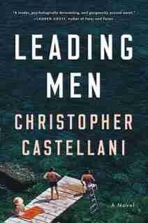 Leading Men: A Novel by Christopher Castellani
