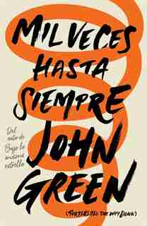 Mil Veces Hasta Siempre: Spanish-language Edition Of Turtles All The Way Down by John Green