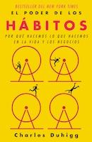 El Poder De Los Hábitos: Por Qué Hacemos Lo Que Hacemos En La Vida Y Los Negocios / The Power Of…
