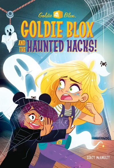 Goldie Blox And The Haunted Hacks! (goldieblox) de Stacy McAnulty