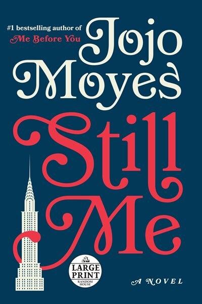 Still Me: A Novel by Jojo Moyes