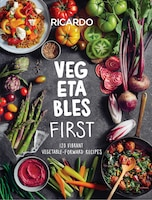 Vegetables First: 120 Vibrant Vegetable-forward Recipes