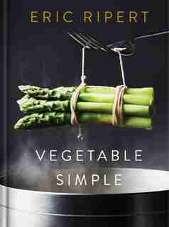 Vegetable Simple: A Cookbook by Eric Ripert