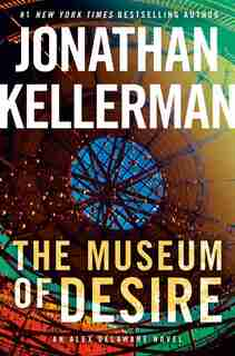 The Museum Of Desire: An Alex Delaware Novel by Jonathan Kellerman