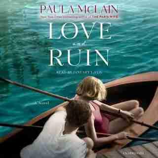 Love And Ruin: A Novel by Paula McLain