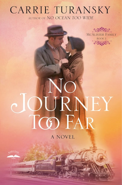 No Journey Too Far: A Novel by Carrie Turansky