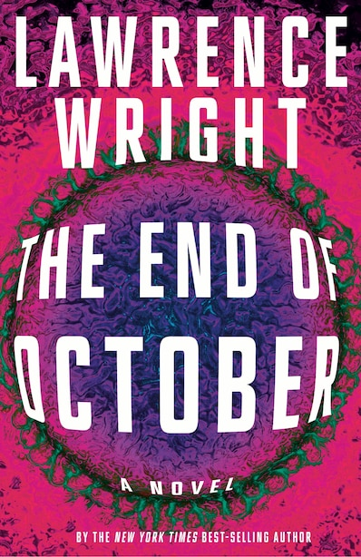 The End Of October: A Novel by Lawrence Wright
