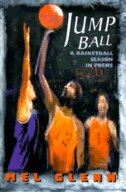 Jump Ball: A Basketball Season In Poems