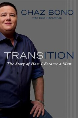 Book Transition: The Story Of How I Became A Man by Chaz Bono