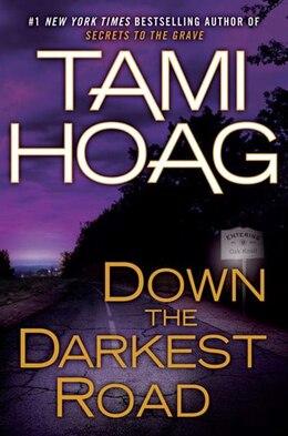 Book Down The Darkest Road by Tami Hoag