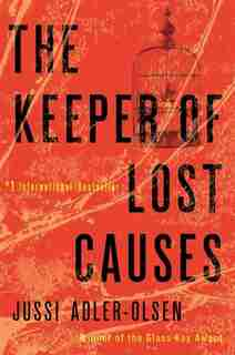 The Keeper Of Lost Causes: A Department Q Novel by Jussi Adler Olsen